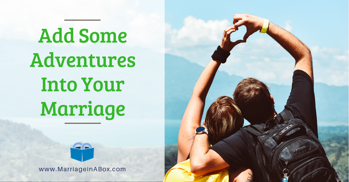 Add Some Adventures  Into Your Marriage