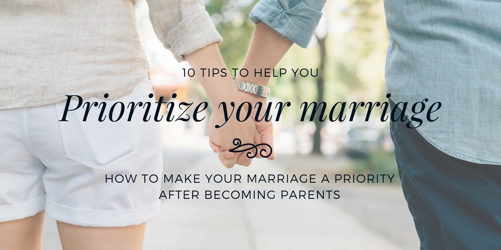 How to make your marriage a priority after becoming parents